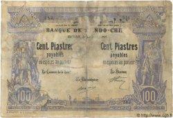 100 Piastres / 100 Piastres INDOCHINE FRANÇAISE Saïgon 1903 P.023 AB