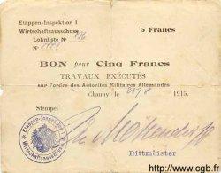 5 Francs ALLEMAGNE Chauny 1915 P.M04 B+