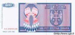 500 Dinara BOSNIE HERZÉGOVINE  1992 P.136a NEUF