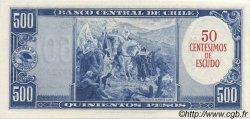 50 Centesimos sur 500 Pesos CHILI  1960 P.128 pr.NEUF