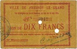 10 Francs FRANCE régionalisme et divers FRESNOY LE GRAND 1915 JP.02-1016 TTB