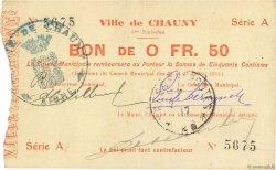 50 Centimes FRANCE régionalisme et divers CHAUNY 1915 JP.02-0479 SUP