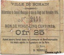 25 Centimes FRANCE régionalisme et divers BOHAIN 1914 JP.02-0246 B