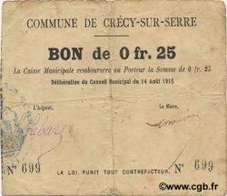 25 Centimes FRANCE régionalisme et divers CRECY SUR SERRE 1915 JP.02-0531