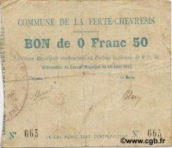 50 Centimes FRANCE régionalisme et divers FERTE-CHEVRISIS (LA) 1915 JP.02-0824 TB