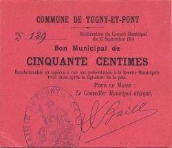 50 Centimes FRANCE régionalisme et divers TUGNY ET PONT 1914 JP.02-2302 SPL
