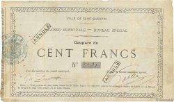 100 Francs FRANCE régionalisme et divers SAINT-QUENTIN 1870 JER.02.18f pr.TB