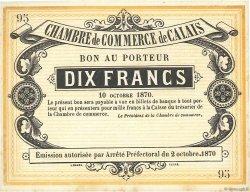 10 Francs FRANCE régionalisme et divers CALAIS 1870 JER.62.11b SPL