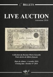 eBillets Live Auction Automne 2016 - Collection du Dr Pierre Gosselin, Trois siècles de billets français- à paraître CORNU Joël, DESSAL Jean-Marc
