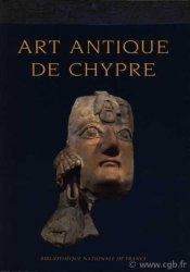Art antique de Chypre - du bronze moyen à lépoque byzantine CABINET DES MEDAILLES