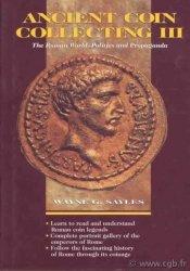 Ancient coin collecting III, the roman world-politics and propaganda SAYLES Wayne G.