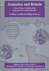 Armorica and britain, Cross-Channel relationships in the late first millenium BC CUNLIFFE Barry, JERSEY Philip de