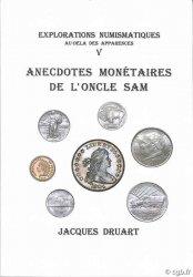 Anecdotes Monétaires de lOncle Sam, explorations numismatiques, au-delà des apparences V DRUART Jacques