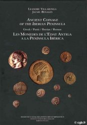 Ancient Coinage of the Iberian Peninsula. Greek/ Punic/ Iberian/ Roman // Les Monedes de l Edat Antiga a la Península Ibèrica VILLARONGA L., BENAGES J
