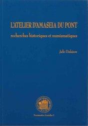 Latelier dAmaseia du Pont : recherches historiques et numismatiques - Numismatica Anatolica 2 DALAISON Julie