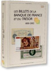 Les billets de la Banque de France et du Trésor, 1800-2002 - Édition 2007 FAYETTE Claude, préface de Michel PERDRIX