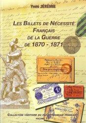 Les Billets de Nécessité Français de la Guerre de 1870-1871 JEREMIE Yves