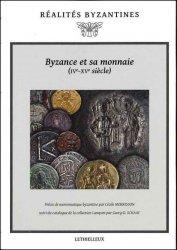 Byzance et sa monnaie (IV-XVe siècles) MORRISSON Cécile,  SCHAAF Georg-D, SPIESER Jean-Michel