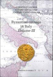 The Byzantine coinage in Italy - Volume III DANDREA Alberto, COSTANTINI Cesare, TORNO GINNASI Andrea
