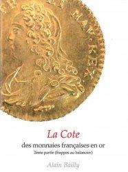 La cote des Monnaies Françaises en Or - 2ème partie (frappes au balancier) BAILLY Alain