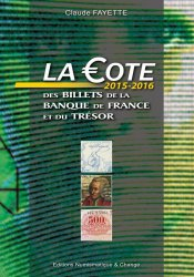 La cote des billets de la Banque de France et du Trésor 2015-2016 FAYETTE Claude