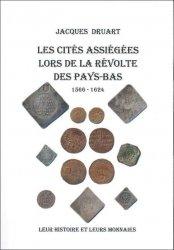 Les cités assiégées lors de la Révolte des Pays-Bas 1566-1624 DRUART Jacques