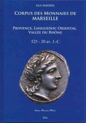 Corpus des monnaies de Marseille et Provence Languedoc Oriental et Vallée du Rhône - 525-20 av. J.-C. MAUREL Guy
