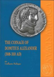 The coinage of Domitius Alexander (308-310 AD) MALINGUE Guillaume