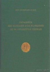 Catalogue des monnaies dor flamandes de la collection Vernier BASTIEN Pierre, DUPLESSY Jean