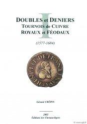 Les doubles et deniers tournois en cuivre royaux et féodaux (1577-1684), CGKL CRÉPIN Gérard