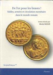 De lor pour les braves ! Soldes, armées et circulation monétaire dans le monde romain REDDÉ Michel