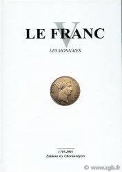 LE FRANC V, les monnaies Françaises de 1795 à 2001 CHARVE Christophe, DIOT Daniel, KONTOS Emmanuel, PRIEUR Michel, SCHMITT Laurent, SIKNER François
