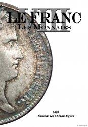 LE FRANC VIII : les monnaies Françaises DESROUSSEAUX Stéphane, PRIEUR Michel, SCHMITT Laurent (sous la direction)
