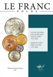LE FRANC, les Monnaies - édition poche 2017 sous la direction de Joël Cornu