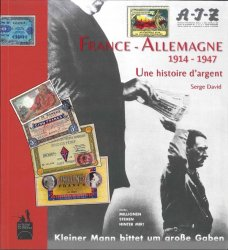 France-Allemagne 1914-1947 - Une histoire dargent DAVID Serge