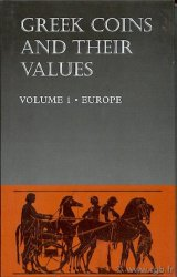 Greek coins and their values I : Europe SEAR David R.