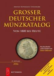 Grosser Deutscher Münzkatalog von 1800 bis heute - 30. auflage 2016 ARNOLD Paul, KÜTHMANN Harald, STEINHILBER Dirk