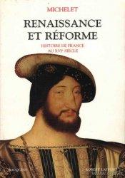 Histoire de France : Renaissance et Réforme MICHELET Jules