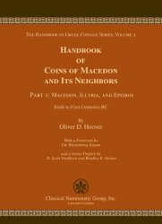 The Handbook of Greek Coinage Volume 3 Part I - Handbook of Coins of Macedon and Its Neighbors. Part I: Macedon, Illyria, and Epeiros, Sixth to First Centuries BC HOOVER O. D.