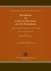 Handbook of Coins of Macedon and Its Neighbors. Part II: Thrace, Skythia, and Taurike, Sixth to First Centuries BC HOOVER O. D.
