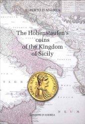 The Hohenstaufens coins of the Kingdom of Sicily DANDREA Alberto