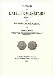 Histoire de latelier monétaire royal de Villefranche-de-Rouergue CABROL Urbain