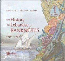 The History of Lebanese Banknotes 1919-1964 ANKA Tony, LAHHAM Wissam
