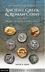 An Introductory Guide to Ancient Greek and Roman Coins: Volume 1 - Greek Civic coins and Tribal Issues SEAR David R.