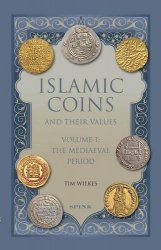 Islamic Coins and their values - Volume 1 : the mediaeval period WILKES Tim