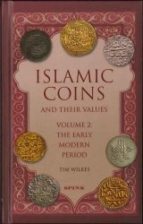 Islamic Coins & Their Values: Volume 2 - the early modern period WILKES Tim