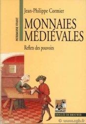 Monnaies médiévales - reflets des pouvoirs CORMIER Jean-Philippe