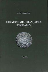 Les monnaies Françaises Féodales - Tome 2 DUPLESSY Jean