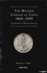 The Modern Coinage of China 1866-1949 The Evidence in Western Archives WRIGHT Richard