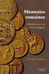 Monnaies romaines : histoire et vie dun empire DEPEYROT Georges